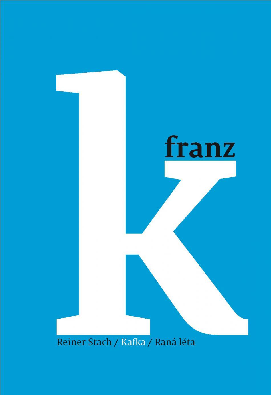 Reiner Stach / Kafka - Rané roky