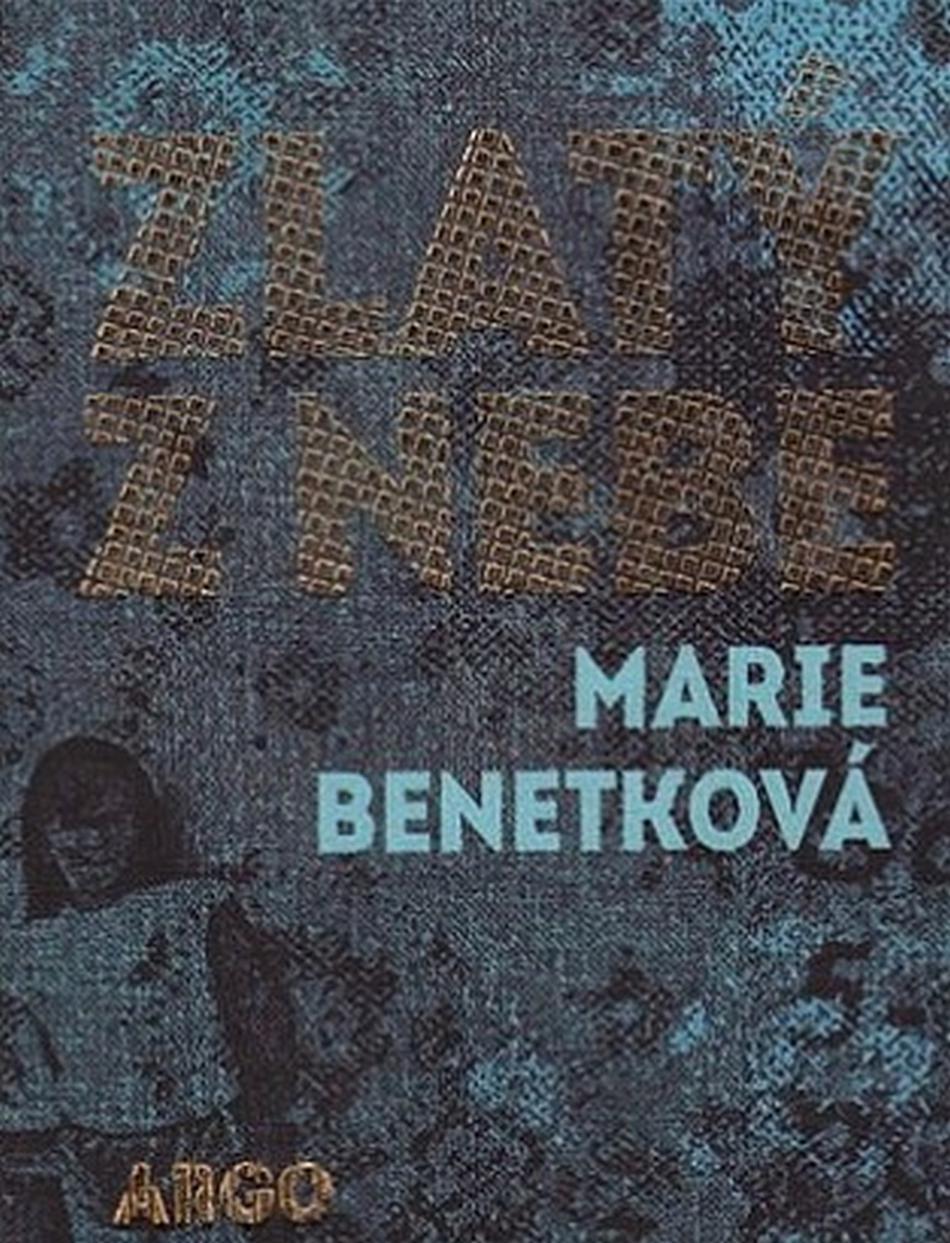 Marie Benetková: Zlatý z nebe
