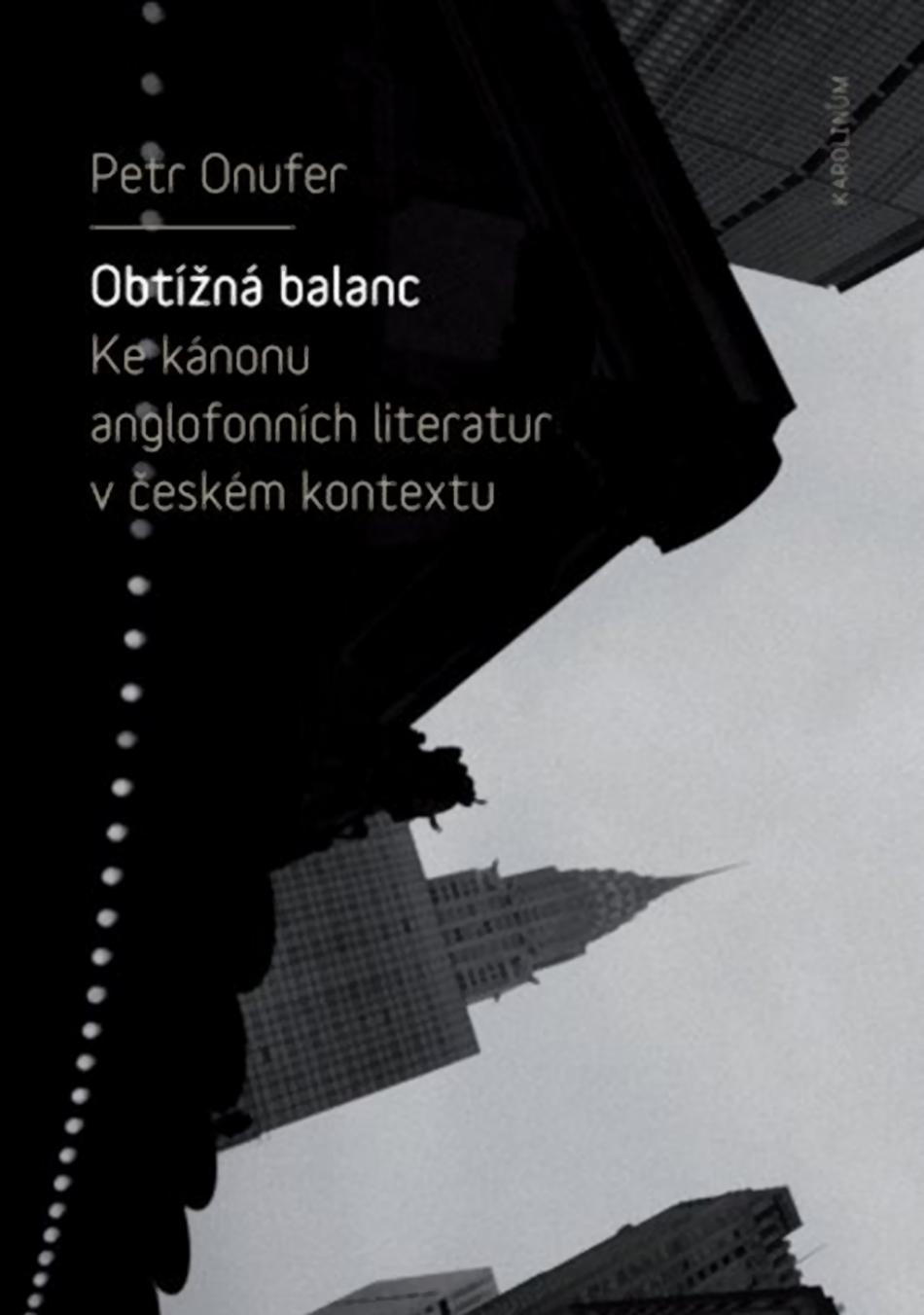 Obtížná balanc: Ke kánonu anglofonních literatur v českém kontextu