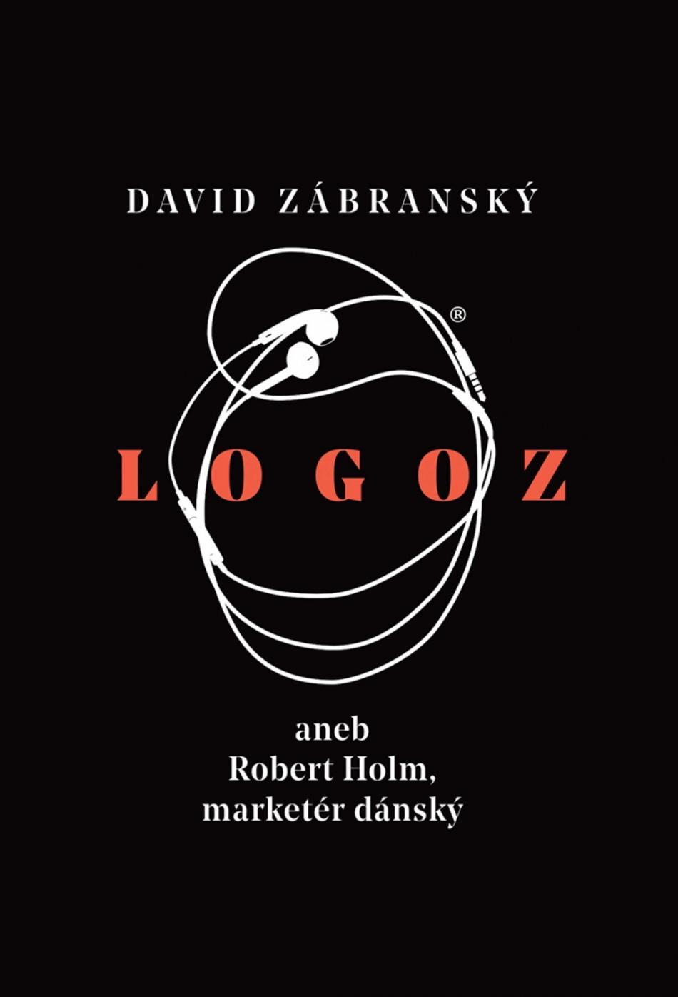 David Zábranský / Logoz aneb Robert Holm, marketér dánský
